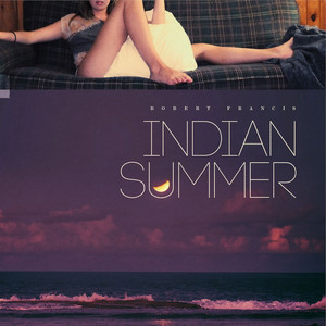 Robert Francis - Indian Summer