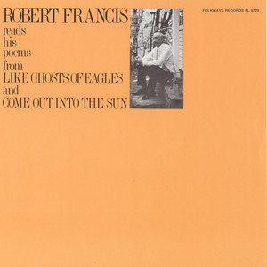 Robert Francis - Robert Francis Reads His Poems