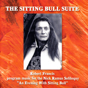 Robert Francis - The Sitting Bull Suite