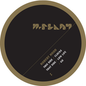 Robert Hood - Clocks / Low Life / Go