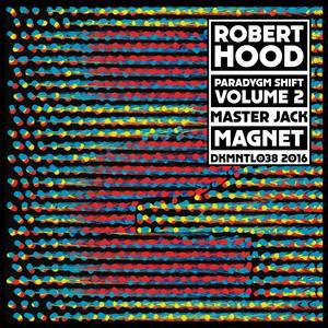Robert Hood - Paradygm Shift – Volume 2