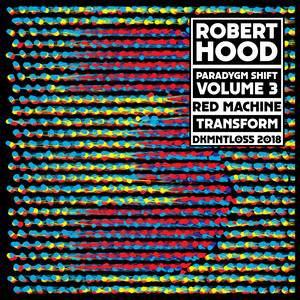 Robert Hood - Paradygm Shift – Volume 3