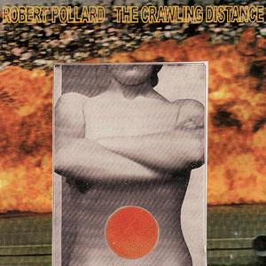 Robert Pollard - The Crawling Distance