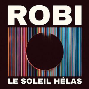 Robi - Le Soleil Hélas