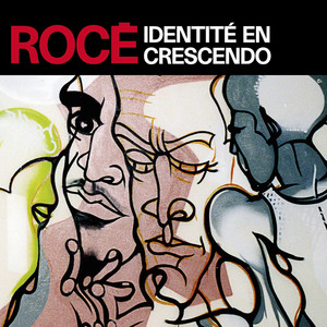 Rocé - Identité En Crescendo
