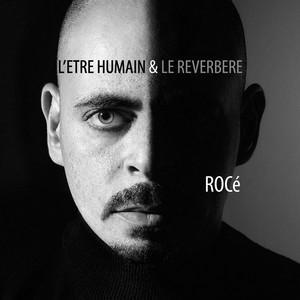 Rocé - L'être Humain & Le Réverbère