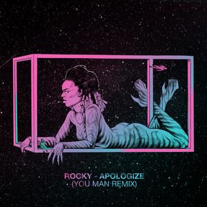 Rocky - Apologize (you Man Remix)