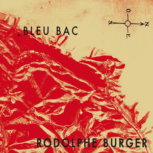 Rodolphe Burger - Bleu Bac