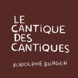 Rodolphe Burger - Le Cantique Des Cantiques (feat. Ruth Rosenthal, Rayess Bek,…