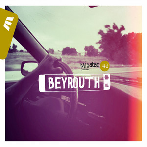 Rodolphe Burger - Mixatac #3 Beyrouth