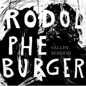 Rodolphe Burger - Valley Session