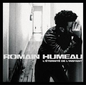 Romain Humeau - L'éternité De L'instant