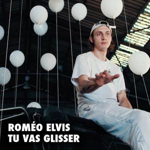 Roméo Elvis - Tu Vas Glisser