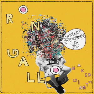 Ron Gallo - Sorry Not Everybody Is You / The Age Of Information
