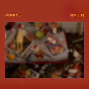 Ropoporose - Dark Star