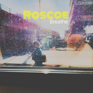 Roscoe - Breathe