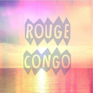 Rouge Congo - Rouge Congo