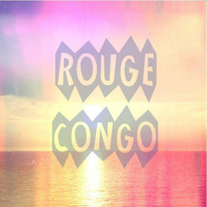 Rouge Congo - Tell Me Secrets