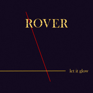 Rover - Let It Glow – Single