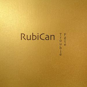 RubiCan - Trouble Fête – Ep