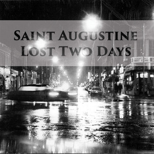 Saint Augustine - Lost Two Days