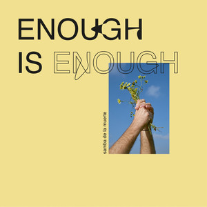 Samba De La Muerte - Enough Is Enough