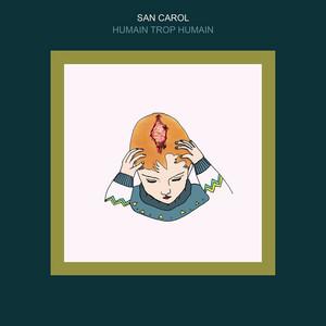 San Carol - Humain Trop Humain