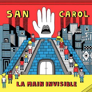 San Carol - La Main Invisible