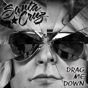 Santa Cruz - Drag Me Down