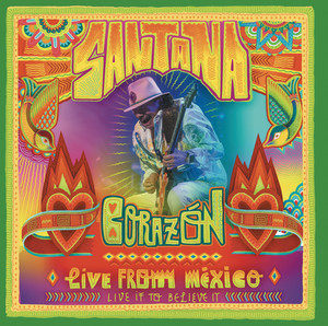 Santana - Corazón – Live From Mexico: Live It To Believe It