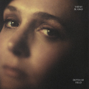 Sarah Blasko - Depth Of Field