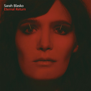 Sarah Blasko - Eternal Return