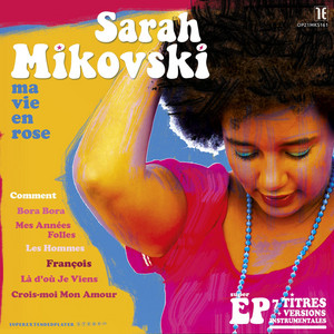 Sarah Mikovski - Ma Vie En Rose