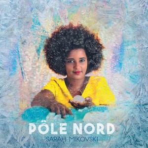 Sarah Mikovski - Pôle Nord