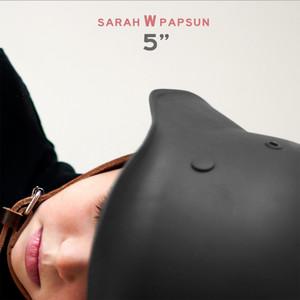 Sarah W. Papsun - 5″