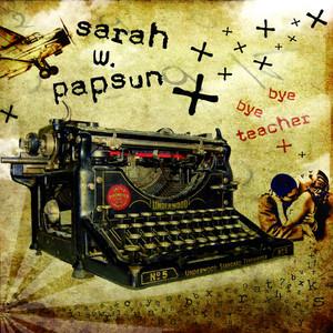 Sarah W. Papsun - Bye Bye Teacher