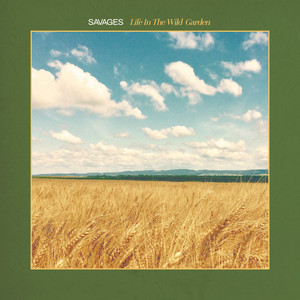 Savages - Life In The Wild Garden