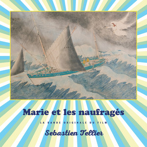 Sébastien Tellier - Marie Et Les Naufragés (bande Originale Du Film)