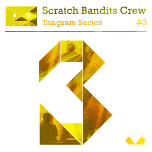 Scratch Bandits Crew - Tangram Series, Vol. 3