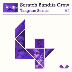 Scratch Bandits Crew - Tangram Series, Vol. 4