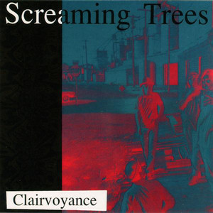 Screaming Trees - Clairvoyance