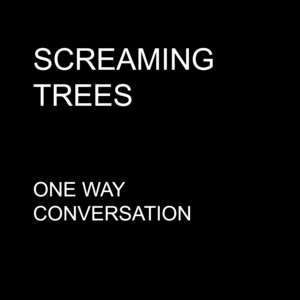 Screaming Trees - One Way Conversation – Single