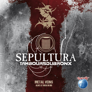 Sepultura - Metal Veins – Alive At Rock In Rio