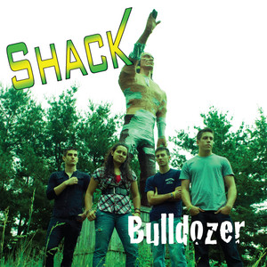 Shack - Bulldozer