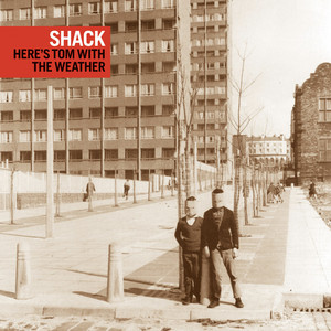 Shack - …here's Tom With The Weather