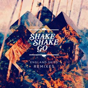 Shake Shake Go - England Skies (remixes)