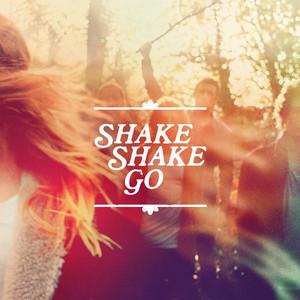 Shake Shake Go - Shake Shake Go