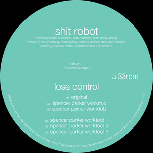 Shit Robot - Lose Control (spencer Parker Remixes)