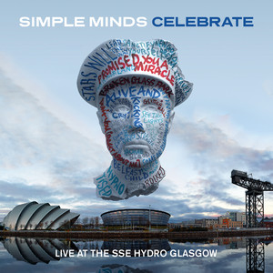 Simple Minds - Celebrate – Live At The Sse Hydro Glasgow (audio Version)