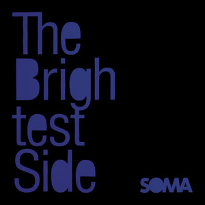 Soma - The Brightest Side